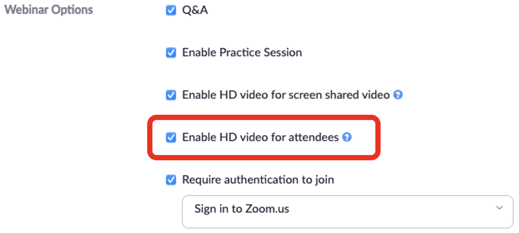 This image shows the Enable HD video for attendees setting the webinar options sub section.  This new setting can be found below Enable HD video for screen shared video and above, require authentication to join.
