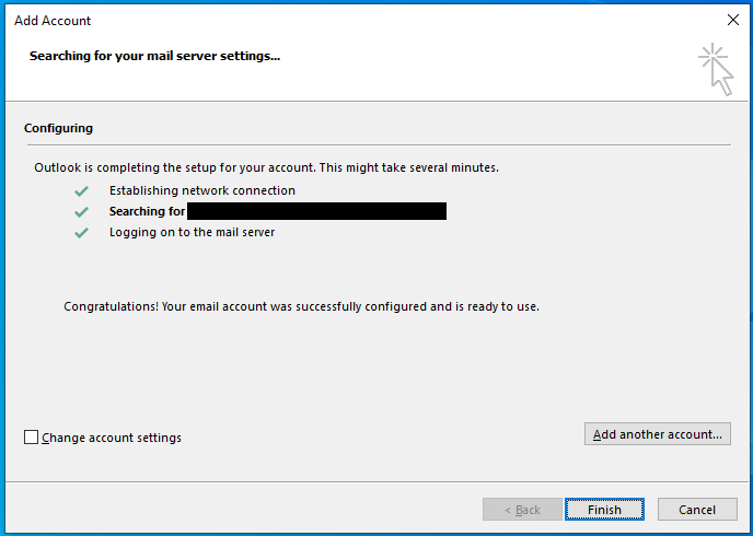 """click on """"Finish (button)"""" in """"Add Account"""" You might need to restart Outlook."""
