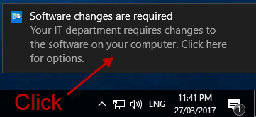 "Image of notification stating ""Software changes are required. Your IT department requires changes to the software on your computer. Click here for options."""