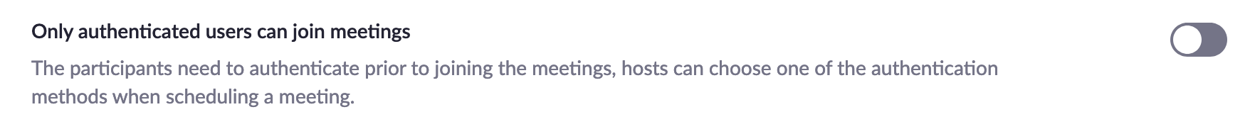 Turn on Only authenticated users can join meetings