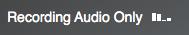 Recording Audio Only