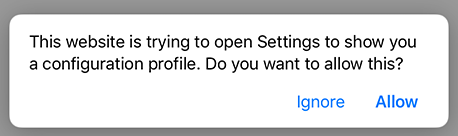 """This website is trying to open Settings to show you a configuration profile. Do you want to allow this?"" dialog"